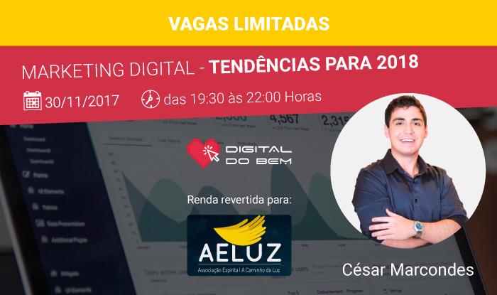 Palestra Marketing Digital - Tendências para 2018 com César Marcondes